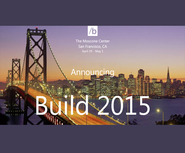 Microsoft Build 2015 Developer Conference Registration Opens on January 22