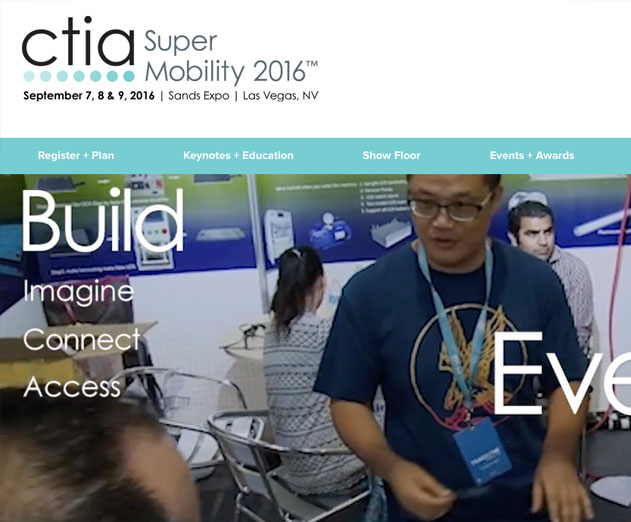 CTIA Super Mobility 2016 Will Be Held September 7 -  9 in Las Vegas
