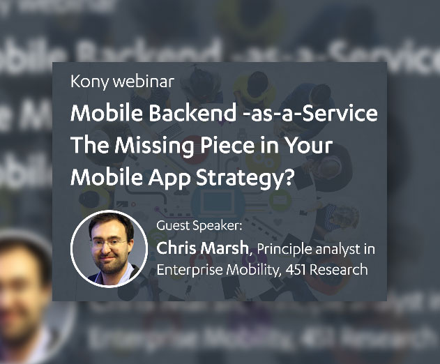 MBaaS: The Missing Piece in Your Mobile App Strategy