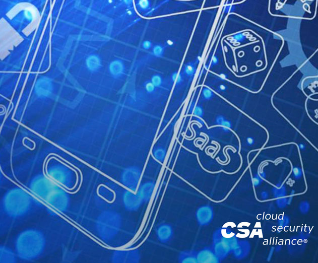 Cloud Security Alliance Issues Mobile Application Security Testing Report