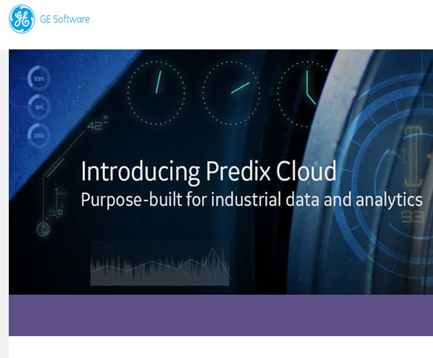 GEs Predix Cloud to Usher in a New Era for Industrial Data and Analytics