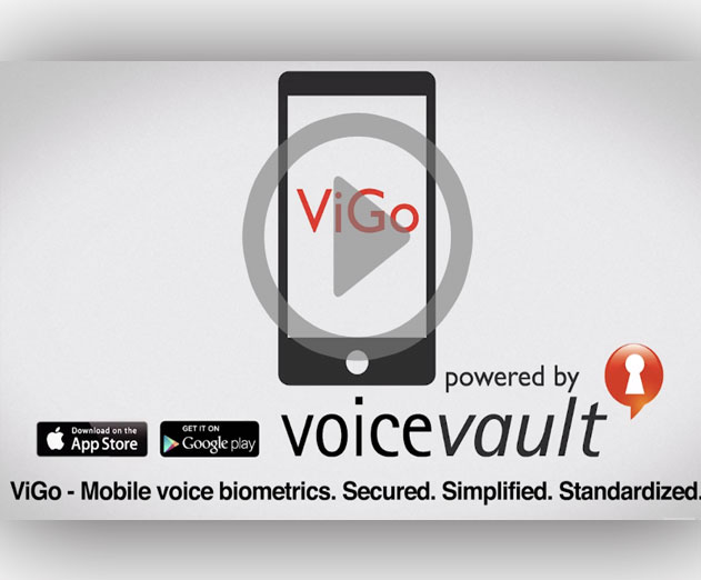 VoiceVault Release ViGo Voice Biometric Platform for Mobile App Development