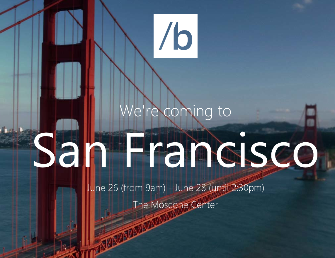 Microsoft Build Developer Conference: June 26 28 In San Francisco