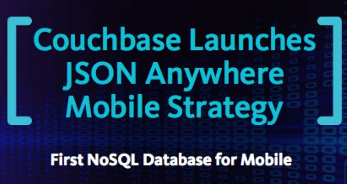 Couchbase Announces Native NoSQL Database for Mobile App Development